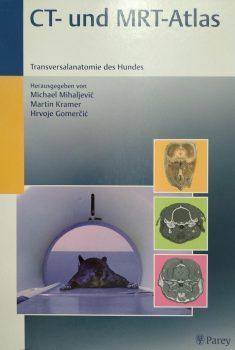 CT- und MRT-Atlas Transversalanatomie des Hundes