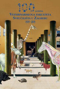 Monografija: 100 godina Veterinarskoga fakulteta Sveučilišta u Zagrebu
